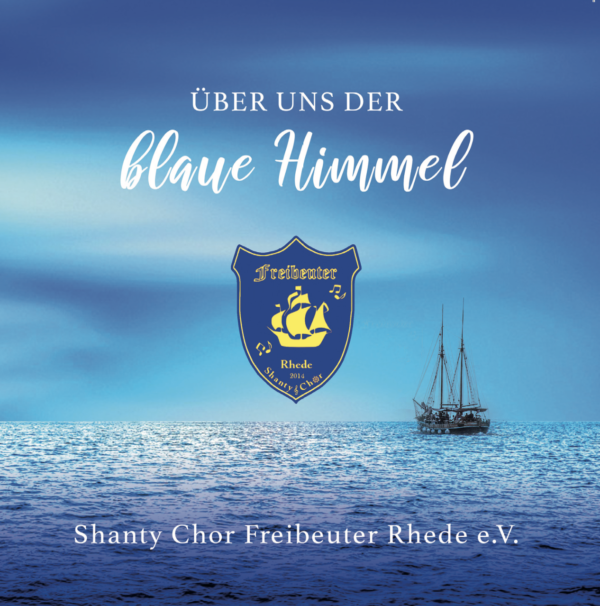 Shanty Chor Freibeuter Rhede – Über uns der blaue Himmel (Album)
