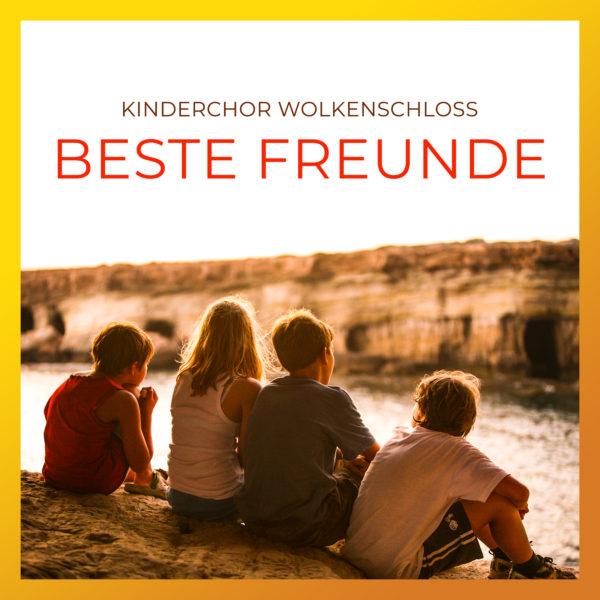 Kinderchor Wolkenschloss – Beste Freunde (EP)