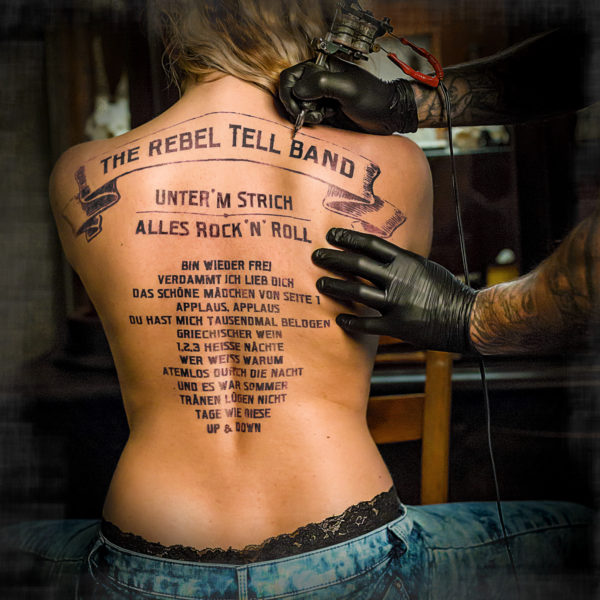 The Rebel Tell Band – Unter'm Strich alles Rock 'n' Roll (Album)