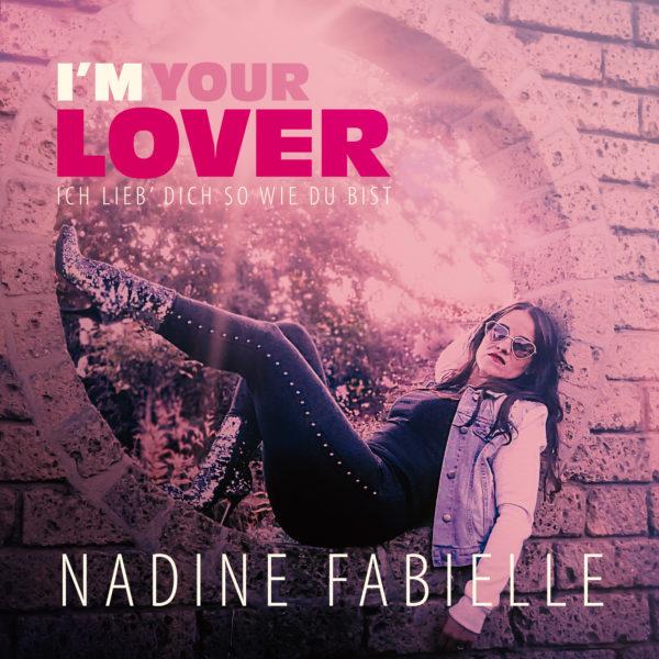 Nadine Fabielle – I'm your Lover (Ich lieb' dich so wie du bist)