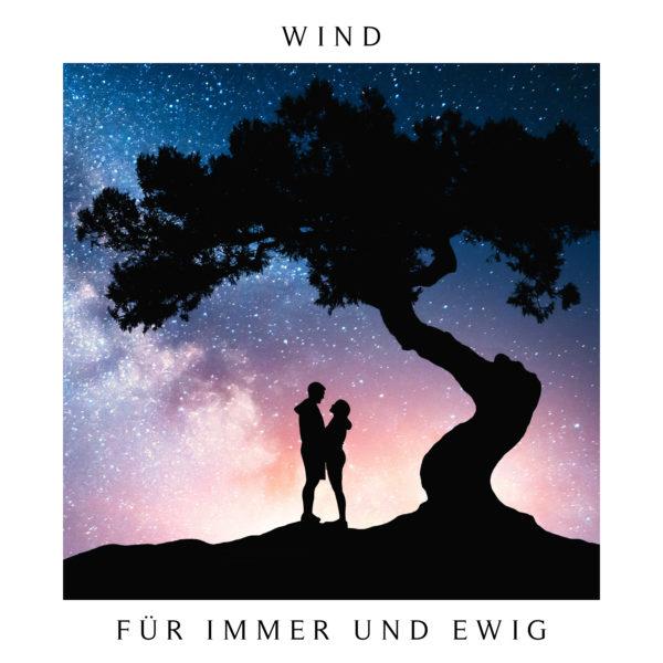 WIND – Für immer und ewig
