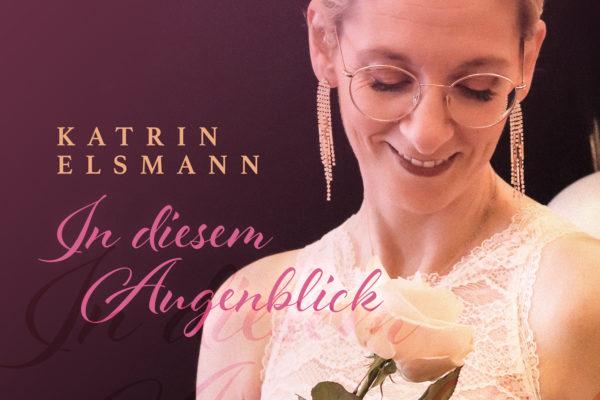 Katrin Elsmann – In diesem Augenblick
