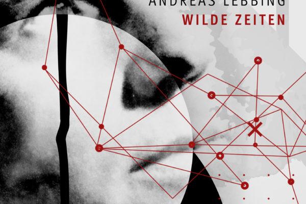 Andreas Lebbing – Wilde Zeiten (EP remastered)